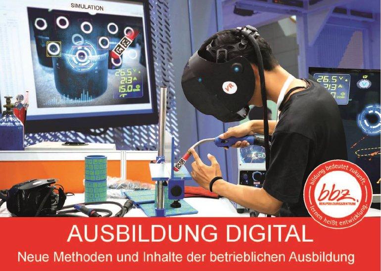 Ausbildung digital - Neue Methoden und Inhalte der betrieblichen Ausbildung