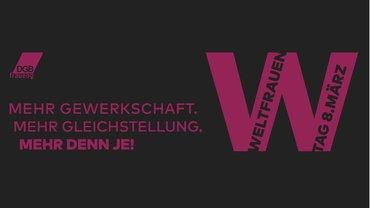 Internationaler Frauentag 2021 (DGB) Mehr Gewerkschaft. Mehr Gleichstellung. Mehr denn je!